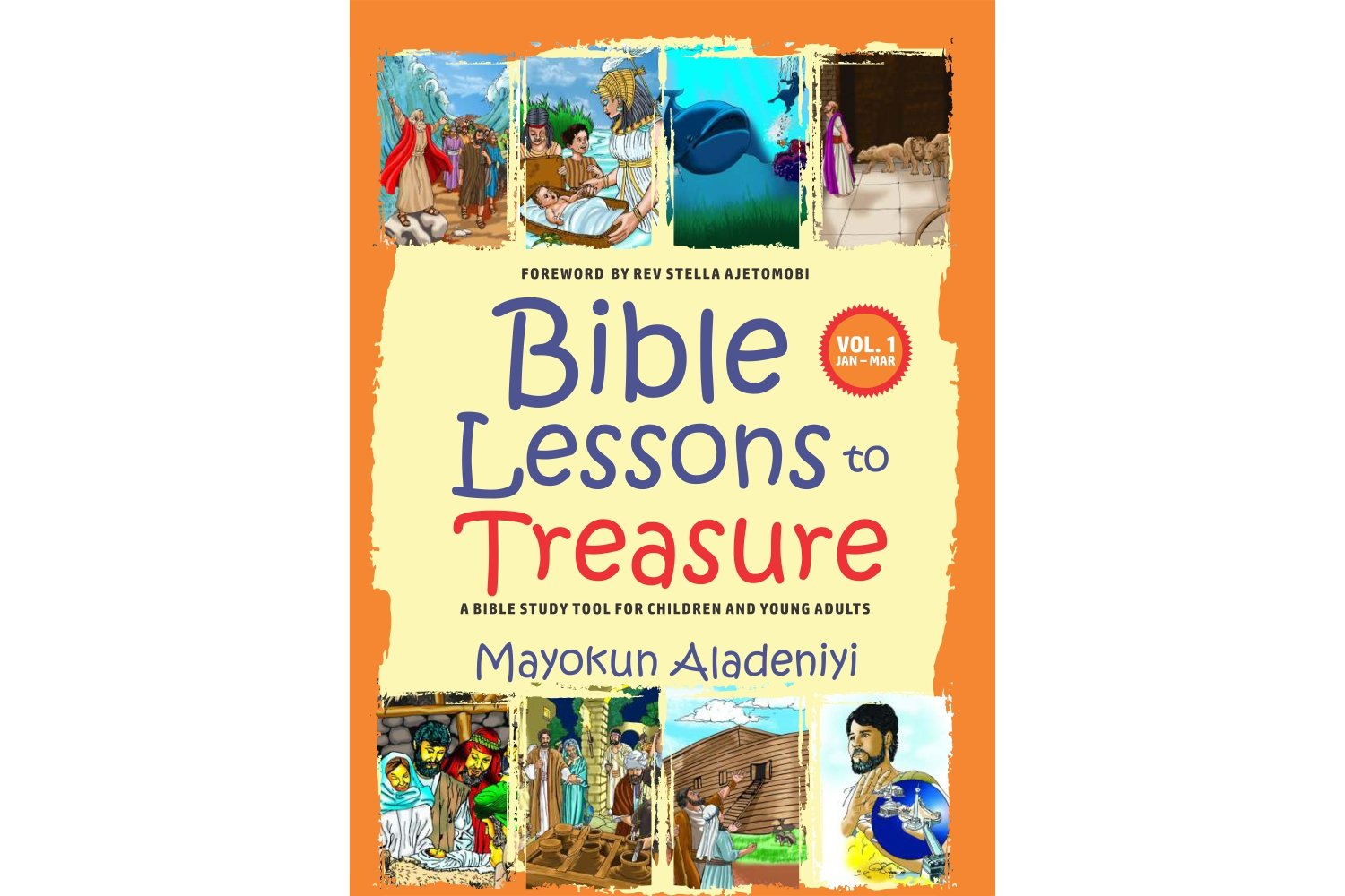 Bible Lessons To Treasure - Vol 1
